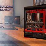 PC自作をシミュレート?!夢のモンスターマシン自作体験できる「PC Building Simulator」